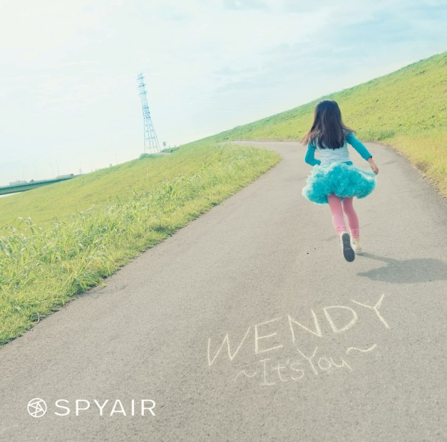 SPYAIR - WENDY -It's You-