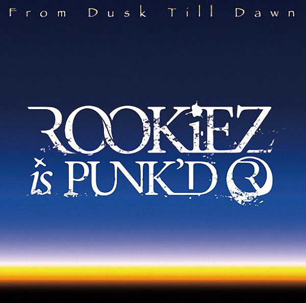 ROOKiEZ is PUNK'D - From Dusk Till Dawn