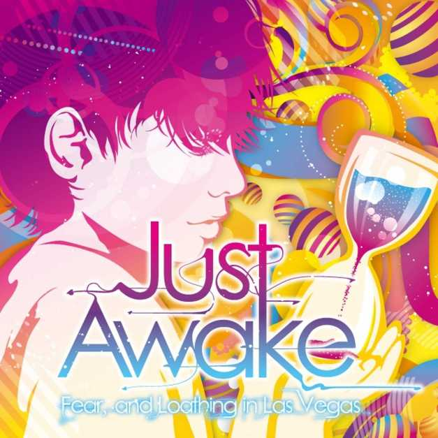 Fear, and Loathing in Las Vegas - Just Awake